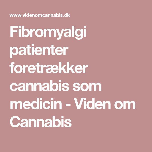 Fibromyalgi patienter foretrækker cannabis som medicin - Viden om Cannabis