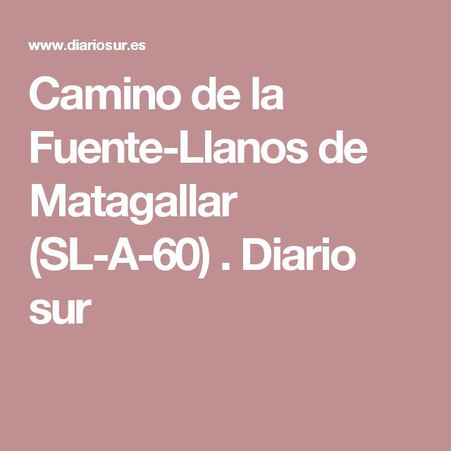 Camino de la Fuente-Llanos de Matagallar (SL-A-60) . Diario sur