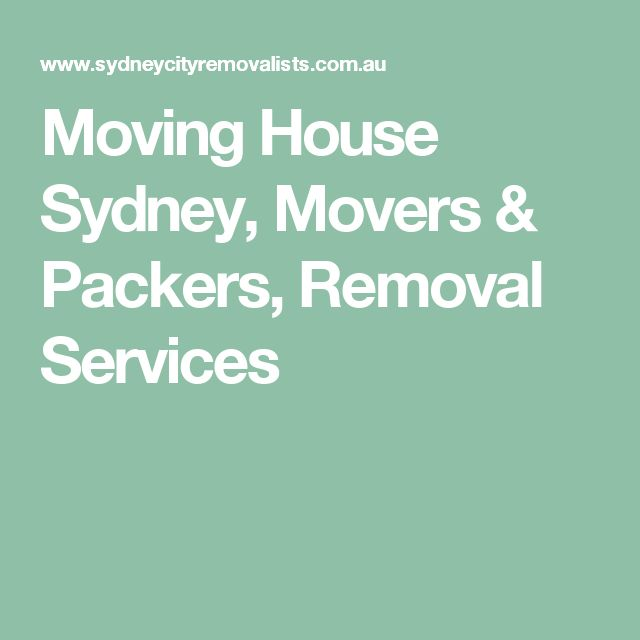 Moving House Sydney, Movers & Packers, Removal Services