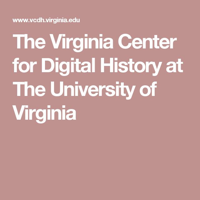 The Virginia Center for Digital History at The University of Virginia