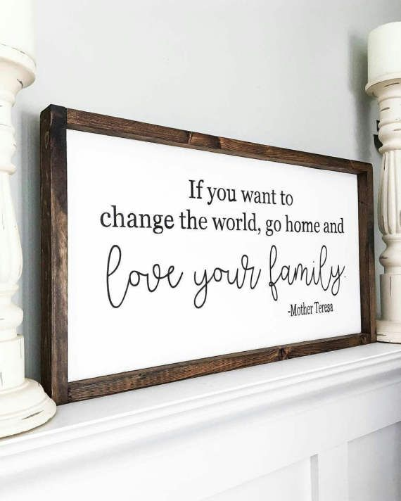 "I love this simple, inspiration quote. Hang this beautiful sign in your entry way, living or family room. If you want to change the world, go home and love your family Sign shown in this listing: measures approx. 1 foot tall x 2 feet long= 12x 24 {measurements are approx. give or take .5-1""} White background 
