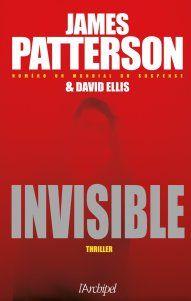 Invisible James Patterson & David Ellis / Edition de l'Archipel #thriller