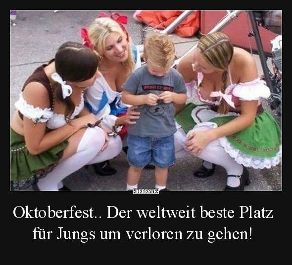 Oktoberfest.. Der weltweit beste Platz für Jungs um verloren.. | Lustige Bilder, Sprüche, Witze, echt lustig