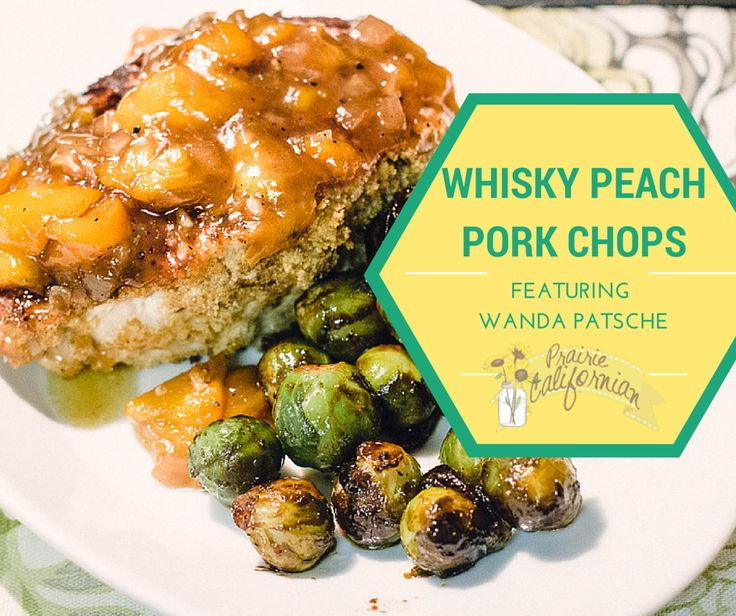 Whisky Peach Pork Chops featuring Wanda Patsche