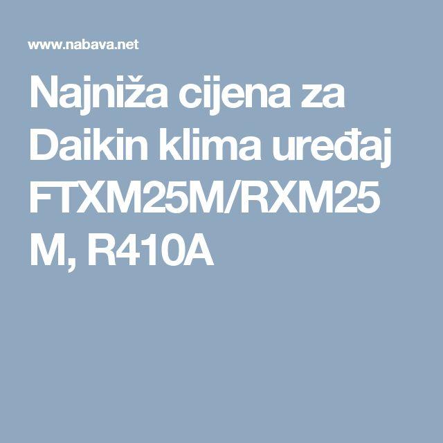 Najniža cijena za Daikin klima uređaj FTXM25M/RXM25M, R410A