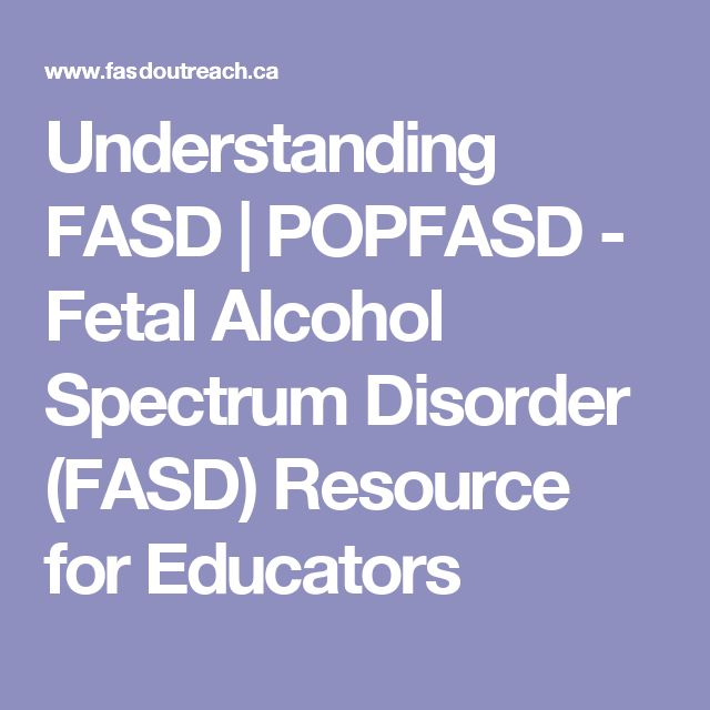 Understanding FASD   POPFASD - Fetal Alcohol Spectrum Disorder (FASD) Resource for Educators