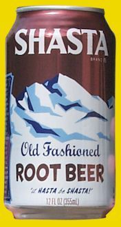 ...good ol' Shasta...anyone remember Big Top soda? Pretty sure of the name, used to drink it upstate PA.