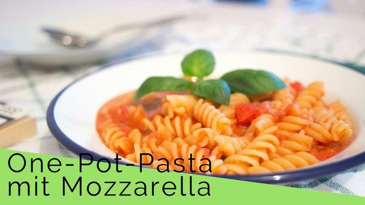 One-Pot-Pasta - Nudeln mit Tomaten-Mozzarella Soße schnell und einfach