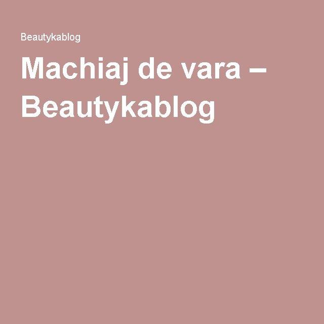 Machiaj de vara – Beautykablog