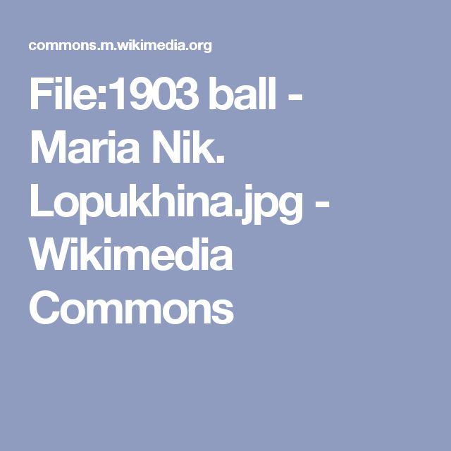 File:1903 ball - Maria Nik. Lopukhina.jpg - Wikimedia Commons