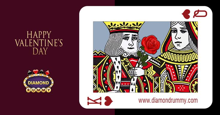 DiamondRummy Win more than you expect just like KING... Only on www.diamondrummy.com Happy Valentine's Day