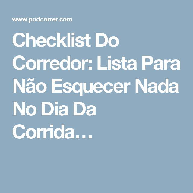 Checklist Do Corredor: Lista Para Não Esquecer Nada No Dia Da Corrida…