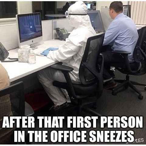 28 Memes Everyone Who Works In An Office Will Understand-  We literally put on Haz-Mat suits when Josh came back with the sniffles! (scheduled via http://www.tailwindapp.com?utm_source=pinterest&utm_medium=twpin&utm_content=post109928771&utm_campaign=scheduler_attribution)