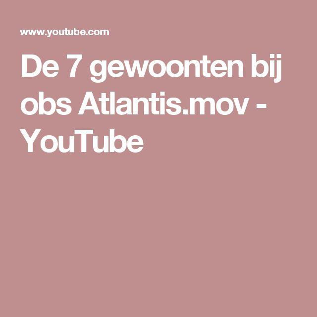 De 7 gewoonten  bij obs Atlantis.mov - YouTube