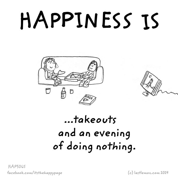 Happiness is...it's so important to remember to do nothing sometimes