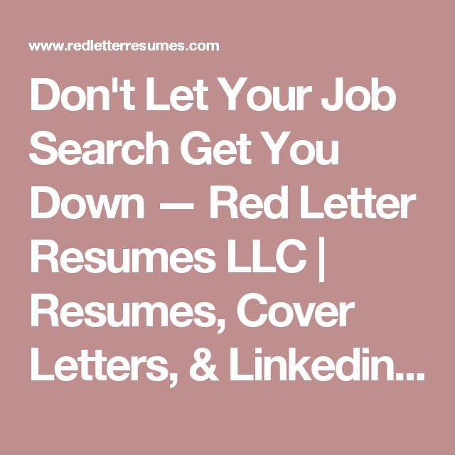 Great Donu0027t Let Your Job Search Get You Down