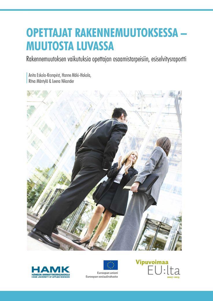 Eskola-Kronqvist ym (toim.) Opettajat rakennemuutoksessa – muutosta luvassa. Download free eBook at www.hamk.fi/julkaisut.
