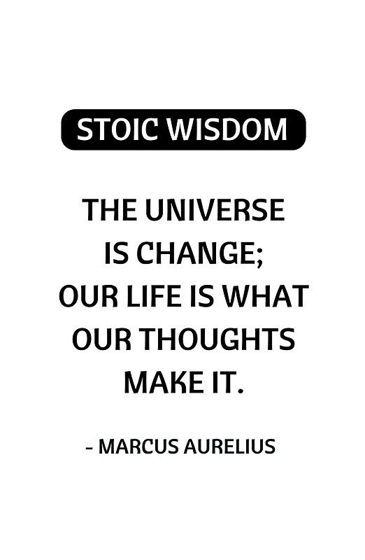 'Stoic Quotes – Marcus Aurelius – Philosophy – The Universe is Change' Poster by IdeasForArtists