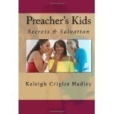 Preacher's Kids: Secrets & Salvation (Paperback)By Keleigh Crigler Hadley            11 used and new from $8.89