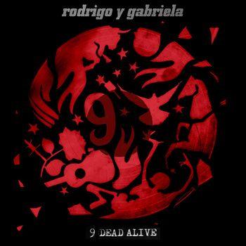 Rodrigo y Gabriela are so great. 9 Dead Alive is beautiful.