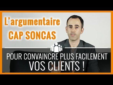 Argumentaire CAP SONCAS : Comment Convaincre un client  facilement ?