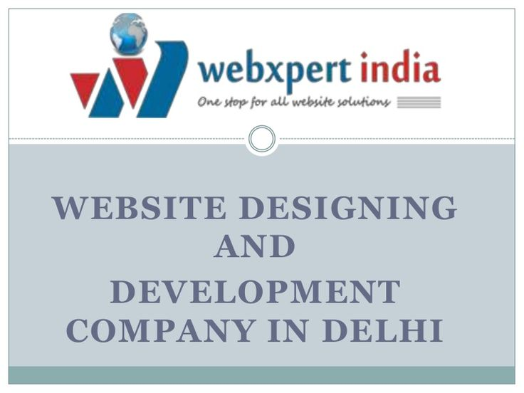 website-designing-company-in-delhi-28625398 by Webxpert India via Slideshare