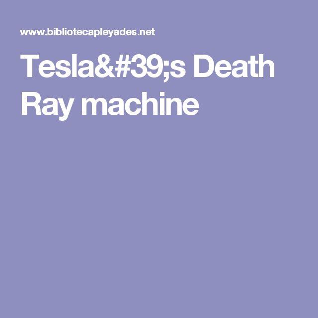 Tesla's Death Ray machine