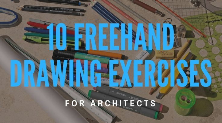10 Essential Freehand Drawing Exercises for Architects