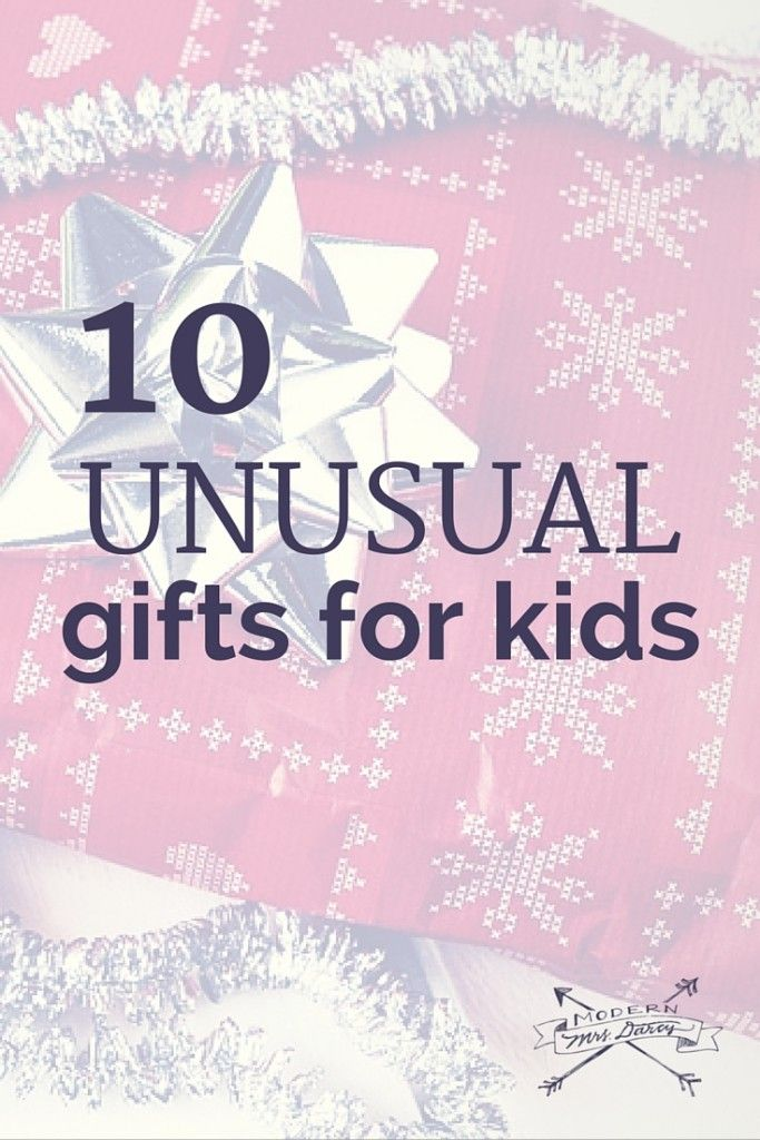 10 Unusual gifts for kids. Get your mind out of the toy aisle to find unique and completely perfect gifts for the kids in your life.