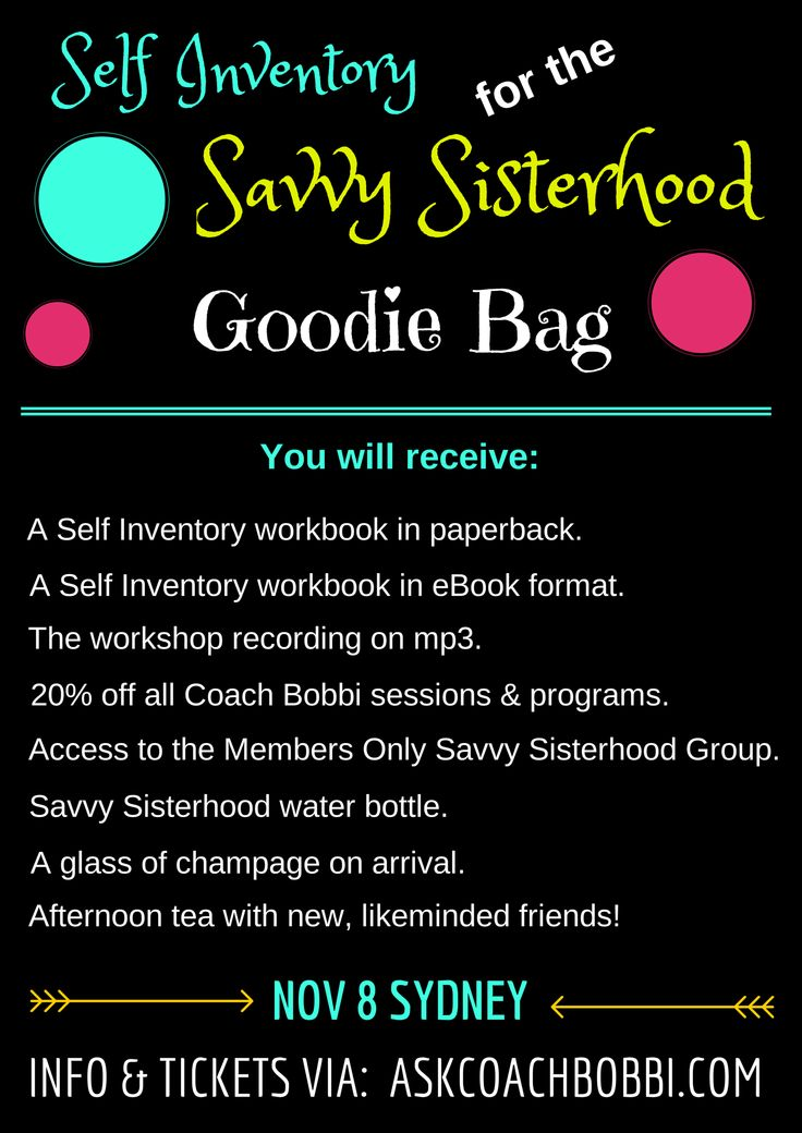 Self Inventory for the Savvy Sisterhood: Because a girl's best friend is her own expanded awareness! Saturday, November 8, 2014: Sydney. Ticketing closes this Thursday at midnight. Limited places available.  Tickets via www.askcoachbobbi.com #events #workshops #sydneyevents #heal #success #achieve #women #happiness