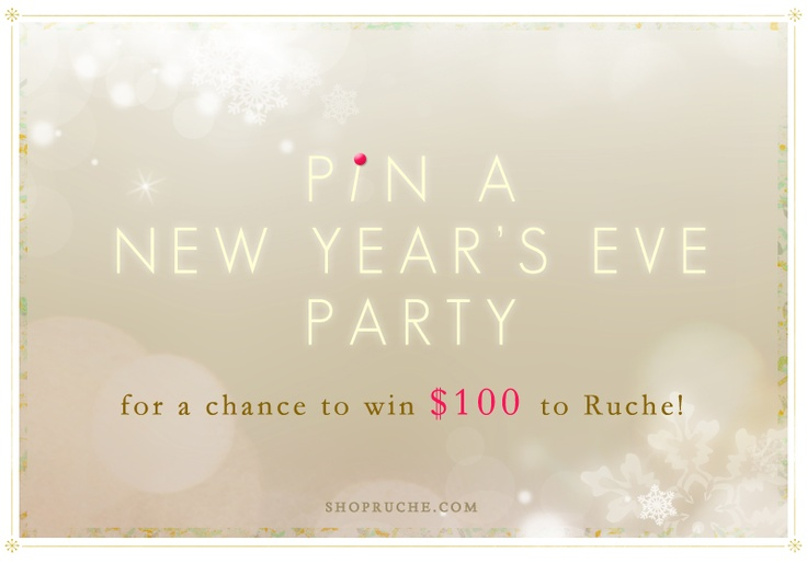 Pin a New Years Eve Party and win $100 to Ruche! #shopruche
