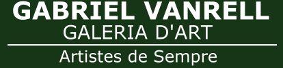 Gabriel Vanrell Galeria d'Art