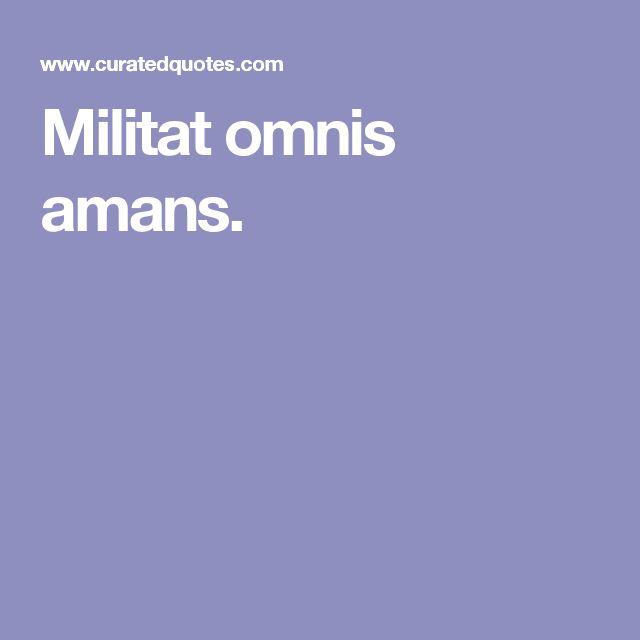 Militat omnis amans.