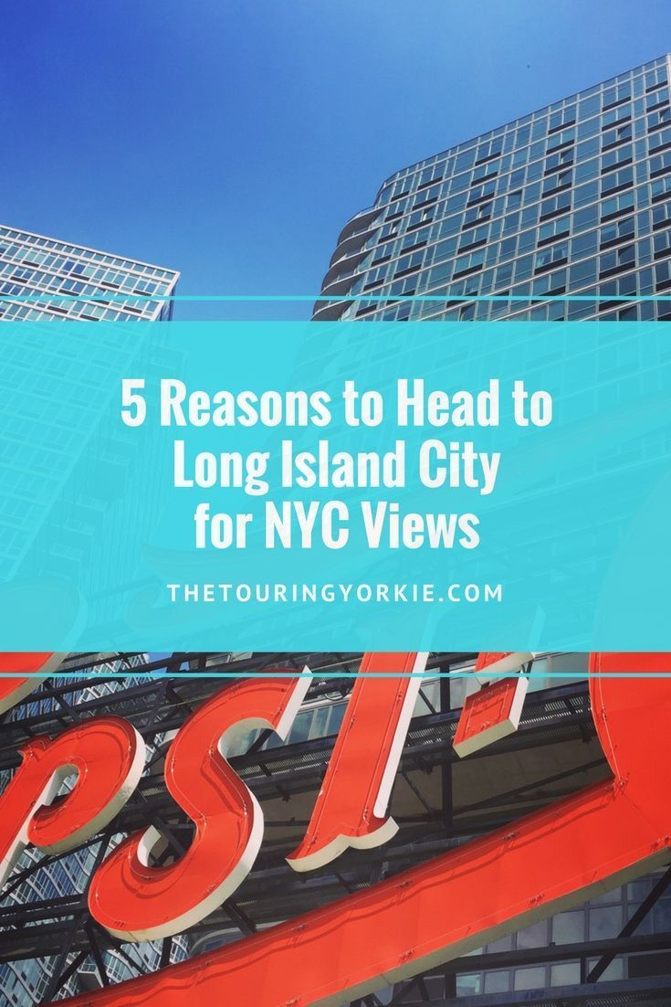 5 reasons why Long Island City is the perfect place for NYC Manhattan skyline views. Includes restaurants, the Pepsi-Cola sign and photos.