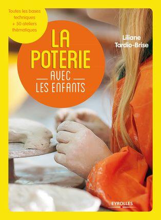 Liliane Tardio-Brise- La poterie avec les enfants