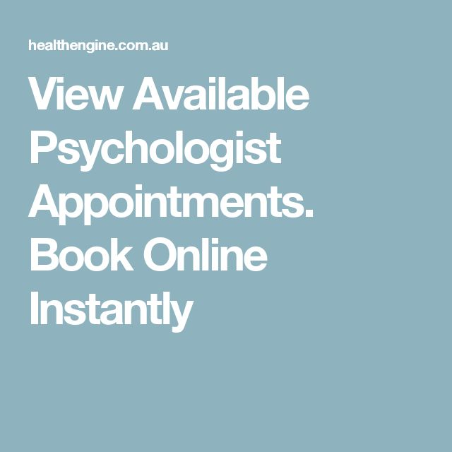 View Available Psychologist Appointments. Book Online Instantly