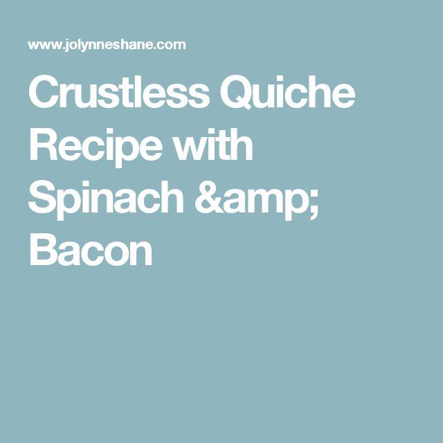 Crustless Quiche Recipe with Spinach & Bacon