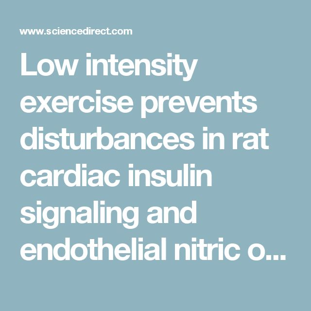Low intensity exercise prevents disturbances in rat cardiac insulin signaling and endothelial nitric oxide synthase induced by high fructose diet - ScienceDirect