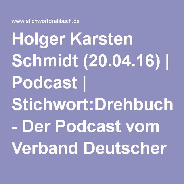 Holger Karsten Schmidt (20.04.16) | Podcast | Stichwort:Drehbuch - Der Podcast vom Verband Deutscher Drehbuchautoren (VDD)