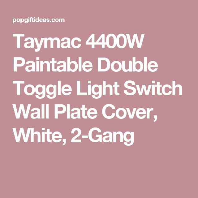 Taymac 4400W Paintable Double Toggle Light Switch Wall Plate Cover, White,  2 Gang