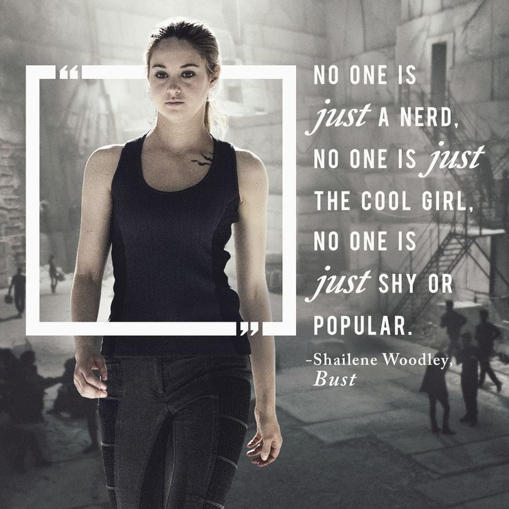 Shailene Woodley knows what it means to be Divergent. What makes you different? ~Divergent~ ~Insurgent~ ~Allegiant~