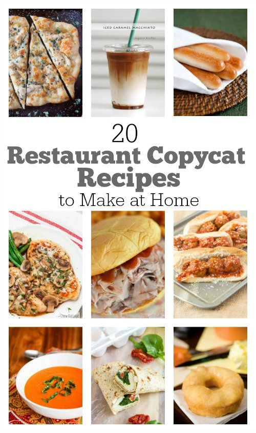 20 Restaurant Copycat Recipes to Make at Home: Recipes from California Pizza Kitchen, Starbucks, Arby's, Subway, Krispy Kreme, PF Chang's, Panera and more!