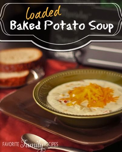 ... Potatoes, Baked Potato Soup, Families Recipe, Loaded Baked Potatoes