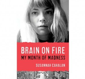 In this excerpt from journalist Susannah Cahalan's riveting memoir, it quickly becomes clear how horribly awry her life is going—and how ill she's becoming.