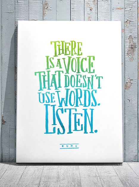 Art Print - There is a voice that doesn't use words. Listen.