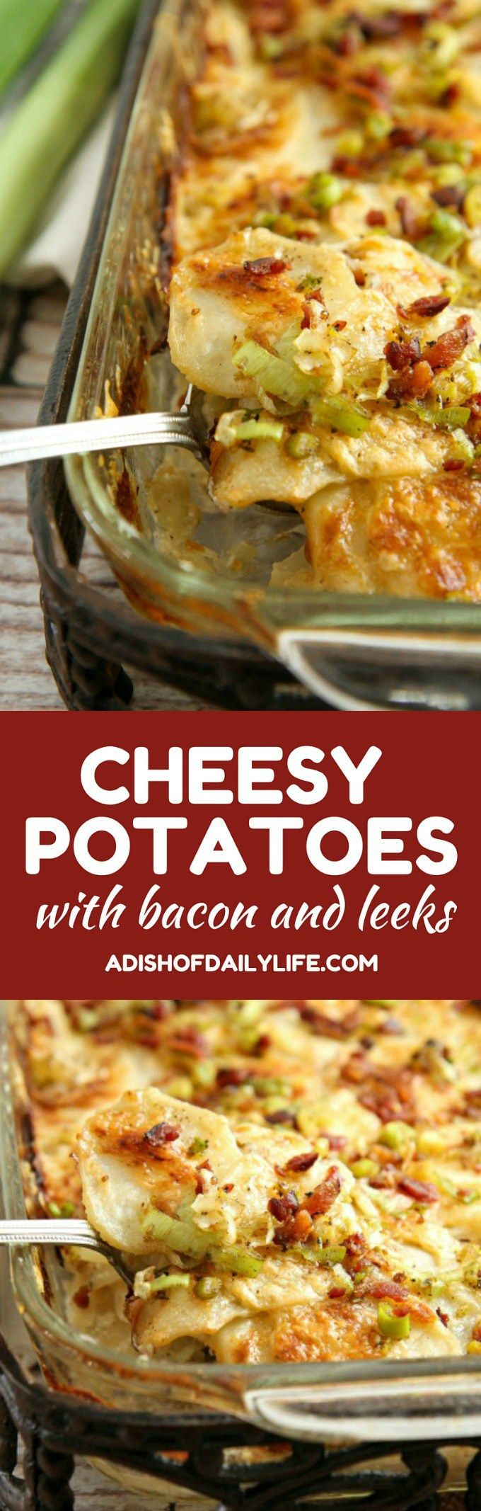 These Cheesy Potatoes with bacon and leeks are packed with creamy ...