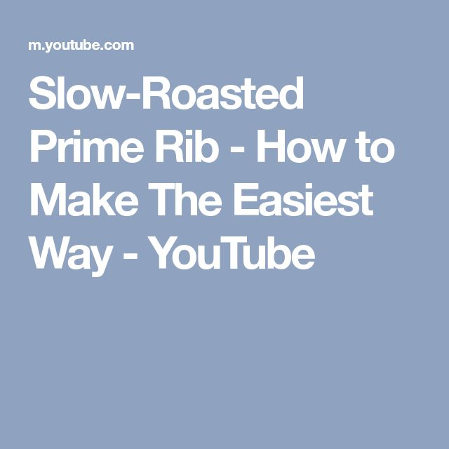 Slow-Roasted Prime Rib - How to Make The Easiest Way - YouTube