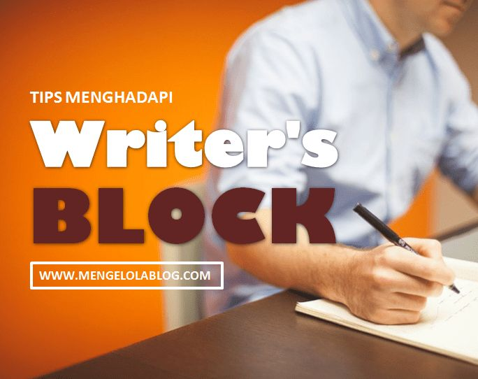 Tips menghadapi writers block #mengelola blog
