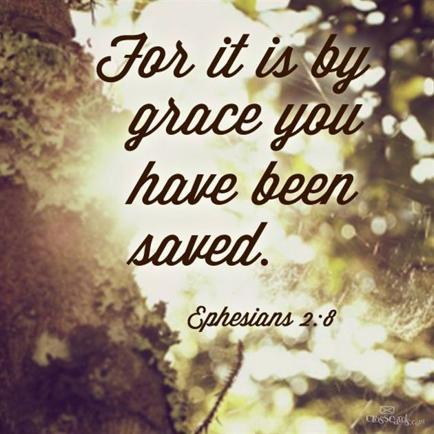 For It Is By Grace You Have Been Saved #inspirations #faith