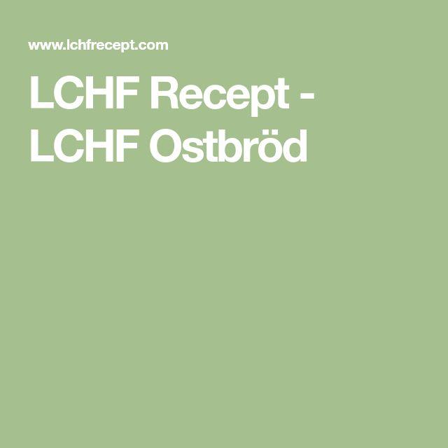 LCHF Recept - LCHF Ostbröd